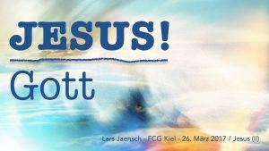 03-26-17 Jesus - Gott