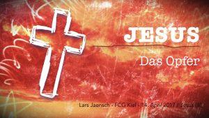 04-14-17 Jesus - Opfer