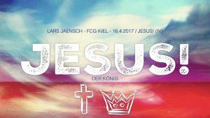 04-16-17 Jesus - König